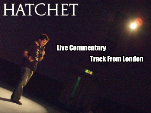 Hatchet Live Commentary Track from London