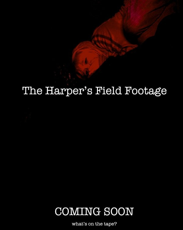 Stills, Poster, and Trailer for The Harper's Field Footage