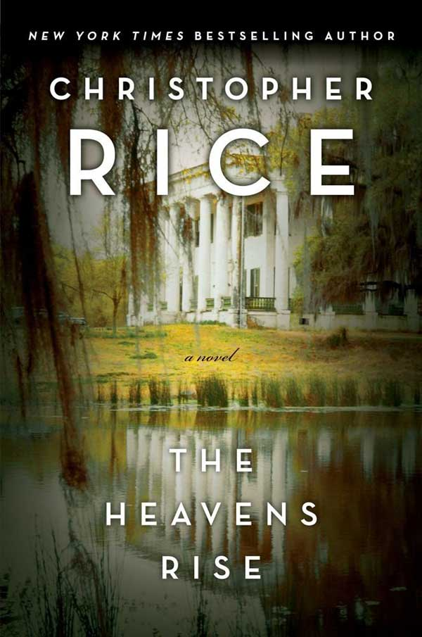 Christopher Rice's The Heavens Rise