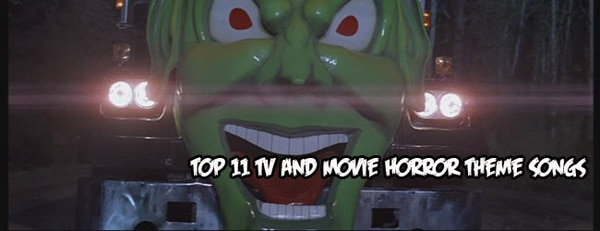 Top 11 TV and Movie Horror Theme Songs