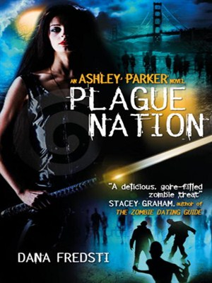 Exclusive: Author Dana Fredsti Discusses Plague Nation, Zombies and Surviving The Apocalypse