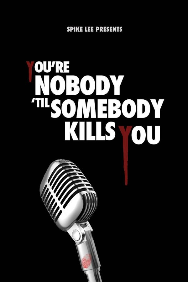Spike Lee Out to Prove You're Nobody 'til Somebody Kills You