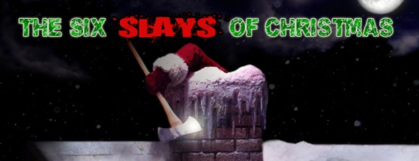 The Six Slays of Christmas - Day Two