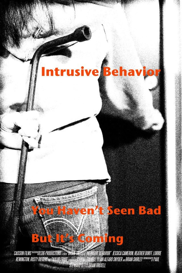 Bust in on the New Poster for Brian Troxell's Intrusive Behavior