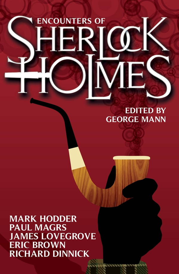 Exclusive: Editor George Mann Discusses The Encounters of Sherlock Holmes