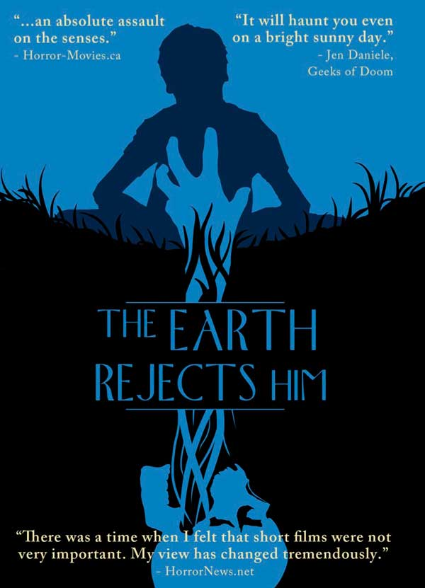 Surreal Horror Short The Earth Rejects Him Now Available on DVD