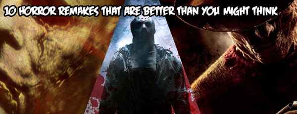10 Horror Remakes That Are Better Than You Might Think
