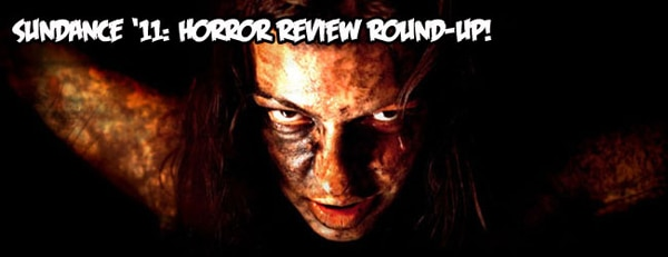 Sundance 2011: Horror Review Round-Up