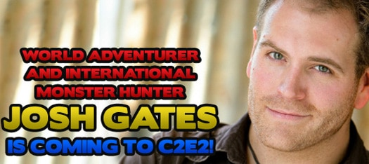 Destination Truth's Josh Gates is First Entertainment Guest Lined Up for the 2012 C2E2
