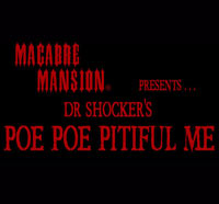 Macabre Mansion Announces New Audio Drama Poe Poe Pitiful Me Hosted by Dr. Shocker