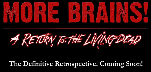 More Brains! Return of the Living Dead Retrospective on its Way!