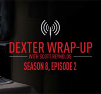 Get Wrapped Up in this Audio Podcast for Dexter Episode 8.02 - Every Silver Lining