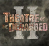 New Trailer Arrives for Theatre of the Deranged II Anthology Film