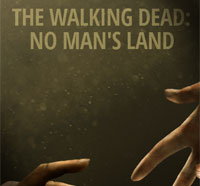 Next Games and AMC Debut a Trailer for The Walking Dead: No Man's Land Mobile Game