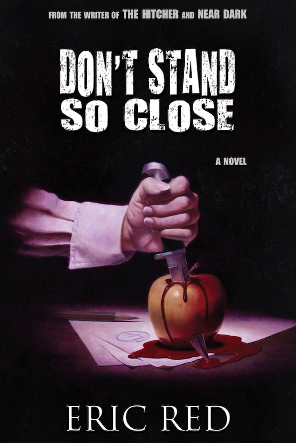 Writer/Director Eric Red Releasing His First Novel - Don't Stand So Close