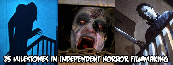 Indie Horror Month - 25 Milestones in Independent Horror Filmmaking: Part 1
