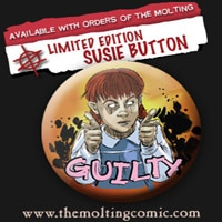 The Molting Issue 6 and Collectible Guilty Susie Button Now Available!