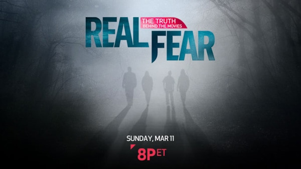 Real Fear: The Truth Behind the Movies Premieres March 11th on Chiller TV