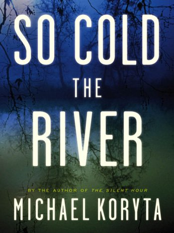 So Cold the River Gets a Writer