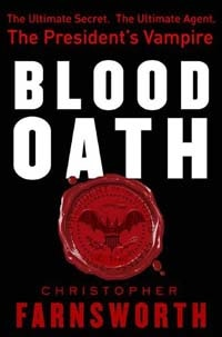Blood Oath: A Political Thriller Novel ... With Vampires!