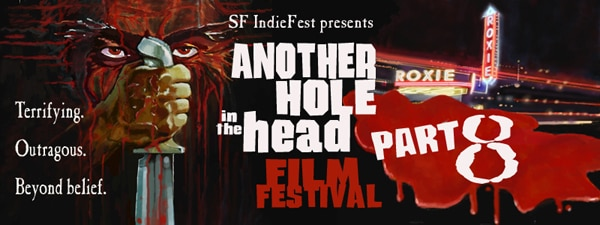 Another Hole in the Head Film Festival Fires Out Their Film Slate