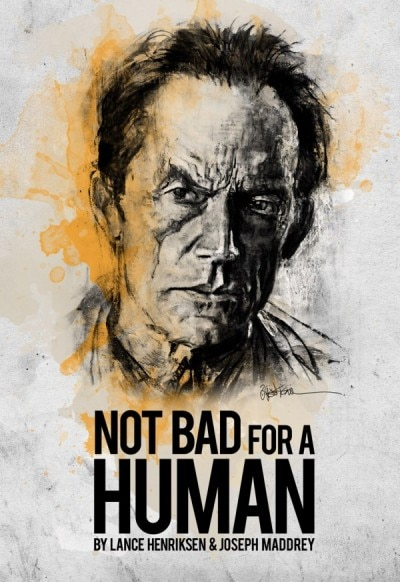 New Lance Henriksen Biography Not Bad for a Human Now on Sale