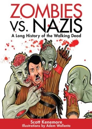 Scott Kenemore's Zombies vs. Nazis