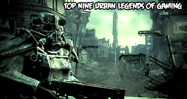 Top 9 Urban Legends of Gaming