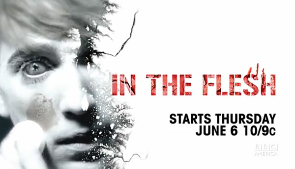 BBC America Moves Up the Premiere Date of In the Flesh to June 6th