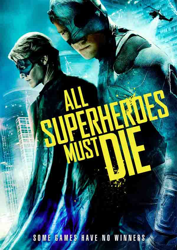Exclusive Trailer Premiere - All Superheroes Must Die