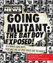 Going Mutant: The Bat Boy Exposed! in Stores Now