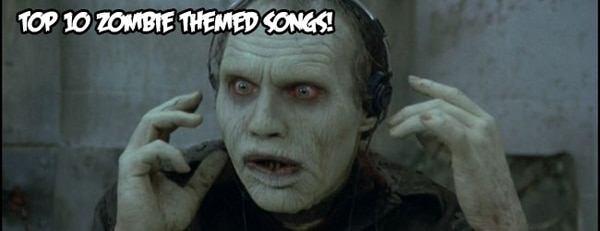 Top Ten Zombie Themed Songs