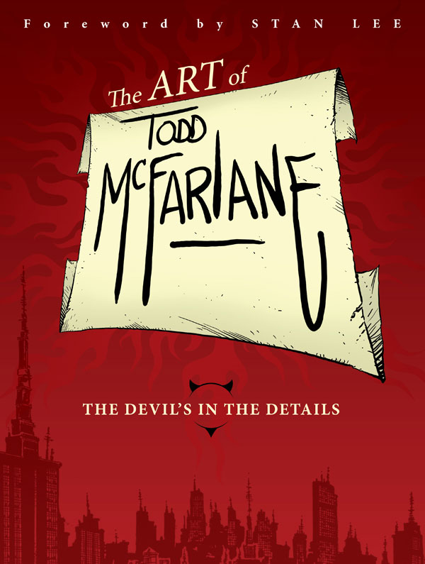 The Art of Todd McFarlane: The Devil's in the Details Art Book Coming in November