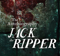 Is The Autobiography of Jack the Ripper Fact or Fiction? You Decide!