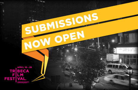 2012 Tribeca Film Festival Calls for Submissions