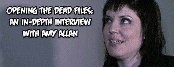 : Opening The Dead Files - An In-Depth Interview with Amy Allan