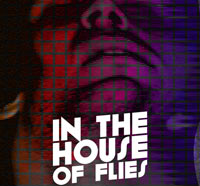 In the House of Flies Finally Lands a DVD Release Date