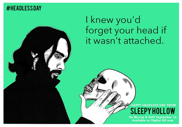 Celebrate #HeadlessDay with these Sleepy Hollow eCards ...