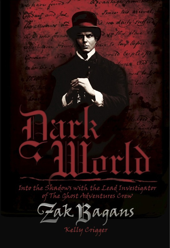 Zak Bagan's Dark World