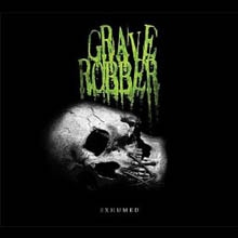Grave Robber: Exhumed CD Review