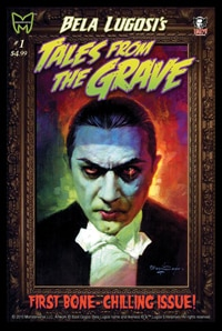 Bela Lugosi's Tales From The Grave #1