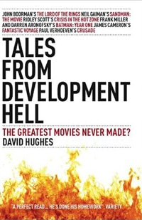 Tales from Development Hell: The Greatest Movies Never Made? (click for larger image)