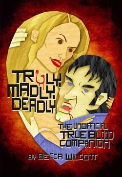 Truly Madly Deadly: The Unofficial True Blood Companion
