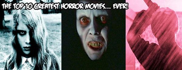 10 greatest horror movies - Doctor Gash's Top 10 Greatest Horror Movies... EVER! Wrap-Up