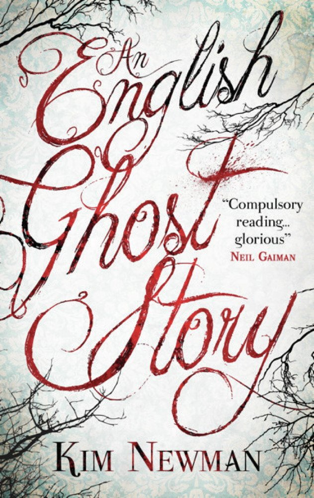Kim Newman's An English Ghost Story
