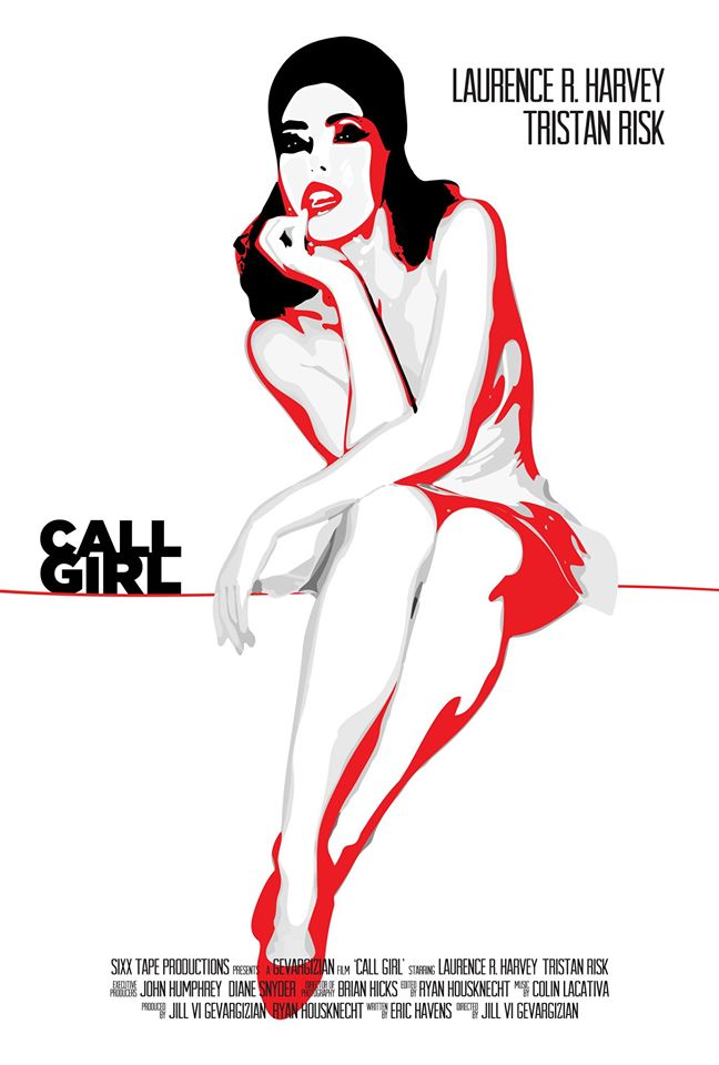 callgirl - Exclusive Online Release of Jill Sixx Gevargizian's Call Girl Starring Laurence R. Harvey and Tristan Risk