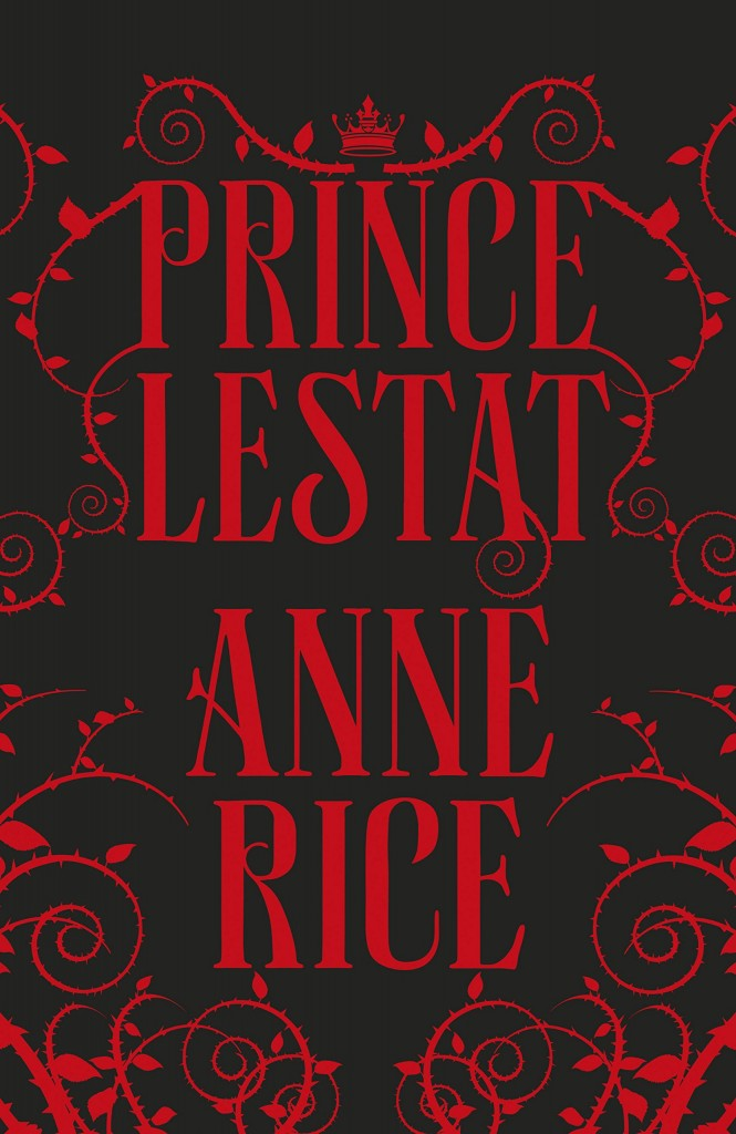 princelestatuk 665x1024 - British Library Hosting Special Midnight Launch for Anne Rice's Prince Lestat