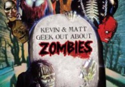 Kevin and Matt Geek Out: Zombies!