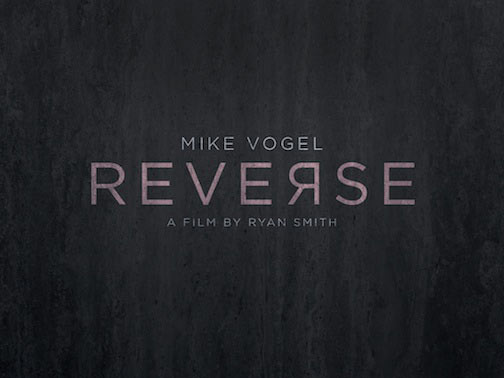 reverse - Mike Vogel and Ryan Smith Team Up for Reverse