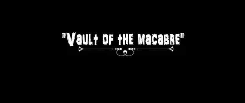 Vault of the Macabre